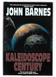 Kaleidoscope Century by John Barnes (First Edition)