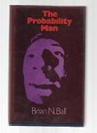 The Probability Man by Brian N. Ball (First Edition)