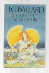 Myths of the Near Future by J. G. Ballard (First Edition)