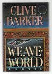 Weave World by Clive Barker (First Edition)