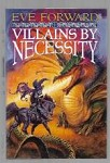 Villains by Necessity by Eve Forward (First Edition)