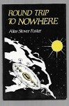 Round Trip to Nowhere by Alice Stover Foster (First Edition)