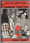 The Casebook of Solar Pons by August Derleth (First Edition)