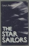 The Star Sailors by Gary L. Bennett (First Edition)