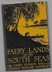 Faery Lands of the South Seas by James Norman Hall (M-K Printing)
