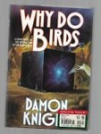 Why do Birds by Damon Knight (Second Edition)