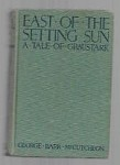 East of the Setting Sun by George Barr McCutcheon (Reprint)