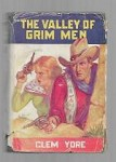 The Valley of Grim Men by Clem Yore (First Edition)