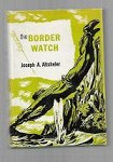 The Border Watch by Joseph A. Altsheler (Reprint)