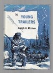 The Young Trailers by Joseph A Altsheler (Reprint)