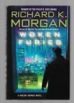 Woken Furies by Richard K. Morgan (First Edition)