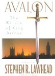 Avalon: The Return of King Arthur by Stephen R. Lawhead (First Edition)