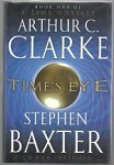 Time's Eye by Arthur C. Clarke Stephen Baxter (First Edition)