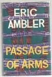 Passage of Arms by Eric Ambler (First Edition)