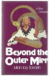 Beyond the Outer Mirr by Julian Jay Savarin (First Edition)