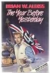 The Year Before Yesterday by Brian W. Aldiss (Review copy)
