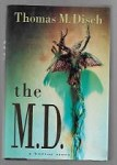 The M.D. by Thomas M. Disch (First Edition)