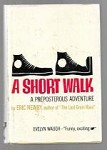 A Short Walk by Eric Newby (First Edition)