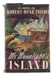 Mr. Moonlight's Island by Robert Dean Frisbie