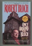 Once Around the Bloch by Robert Bloch (First Edition)