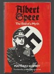 Albert Speer: The End of a Myth by Matthias Schmidt (First Edition)