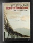 Road to Resistance: An Autobiography by George Millar (First US Edition)