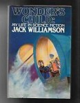 Wonder's Child: My Life in Science Fiction by Jack Williamson (First Edition)