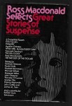 Ross Macdonald Selects Great Stories of Suspense by Ross MacDonald (1st)