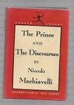 The Prince and The Discourses by Niccolo Machiavelli (Reprint)