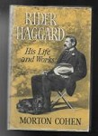 Rider Haggard: His Life Works by Morton Cohen (First Edition)