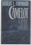 Camelot 30K by Robert L. Forward (Review Copy)