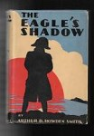 The Eagle's Shadow by Arthur D. Howden Smith (First Edition)