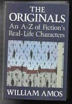 The Originals: AN A-Z of Fiction's Real-Life Characters by William Amos (First U.S. Edition)