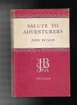 Salute to Adventurers by John Buchan (Reprint)