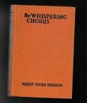 The Whispering Chorus by Perley Poore Sheehan (Reprint)