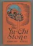 The Yu-Chi Stone by Edmund Snell (First Edition)