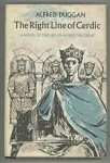 The Right Line of Cerdic by Alfred Duggan (First Edition)