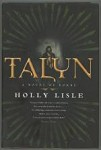 Talyn by Holly Lisle (First Edition)