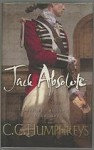 Jack Absolute by C.C. Humphreys (First Edition) Signed