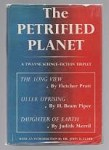 The Petrified Planet by Dr. John D. Clark (First Edition)