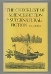 The Checklist of Science-Fiction and Supernatural Fiction by E.F. Bleiler