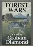 Forest Wars by Graham Diamond