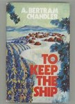 To Keep the Ship by A. Bertram Chandler