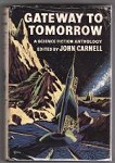 Gateway to Tomorrow by John Carnell (First Edition)