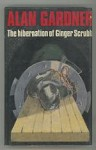 The Hibernation of Ginger Scrubb by Alan Gardner