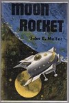 Moon Rocket by John E. Muller (First US Edition)