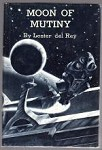 Moon of Mutiny by Lester del Rey (First Printing)
