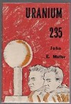 Uranium 235 by John E. Muller (First US Edition)