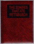 The Zombies That Ate Pittsburgh by Paul R. Gagne