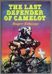 The Last Defender of Camelot by Roger Zelazny (Book Club Edition)